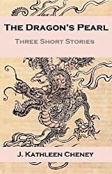 The Dragon's Pearl:  Three Short Stories (The Dragon's Child Book 2)
