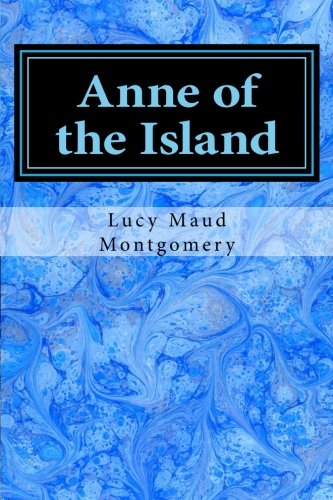 Anne of the Island (Anne of Green Gables) (Volume 3) -  Lucy Maud Montgomery, Paperback