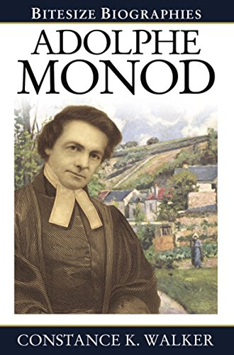 Adolphe Monod (Bitesize Biographies Book 10)