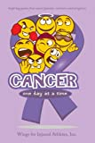 Cancer, One Day at A Time, Wings For Injured Athletes Inc., 1468509292