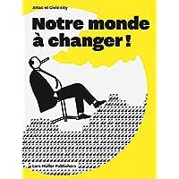 Notre monde à changer!