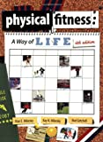 Physical Fitness: A Way of Life, 6th Edition, Alan E. Mikesky, Ph.D., Kay N. Mikesky, M.S., Bud Getchell, 0976930331