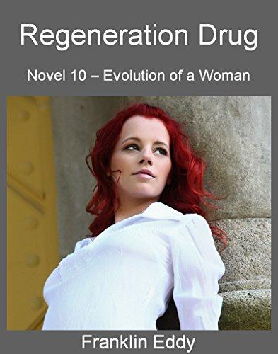 Regeneration Drug (Evolution of a Woman Book 10)