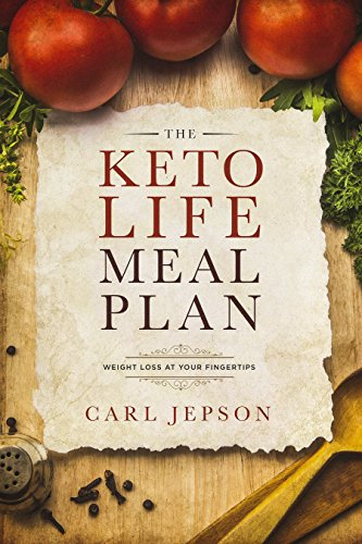 Keto Meal Prep: Ketogenic Diet Meal Plan: Weight Loss At Your Fingertips Through The Keto Diet Plan - Based On The Benefits of The Ketogenic Diet, Ketosis, Low Carb, Low Fat, Ketone Diet Plan by Carl Jepson