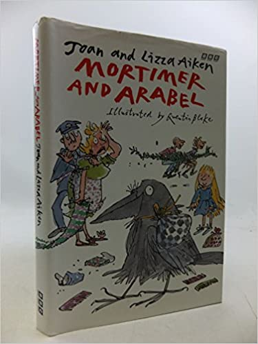 Mortimer and Arabel: Joan Aiken, Lizza Aiken, Quentin Blake