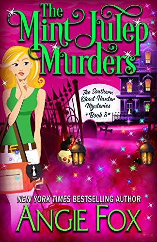 The Mint Julep Murders (Southern Ghost Hunter Mysteries Book 8) by [Fox, Angie]