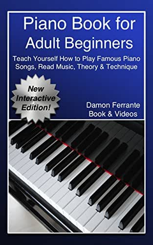 Piano Book for Adult Beginners: Teach Yourself How to Play Famous Piano Songs, Read Music, Theory & Technique (Book & Streaming Video Lessons)