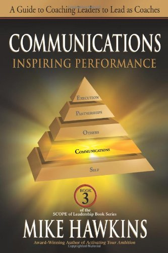 Communications: Inspiring Performance: A Guide to Coaching Leaders to Lead as Coaches (The Scope of Leadership) pdf