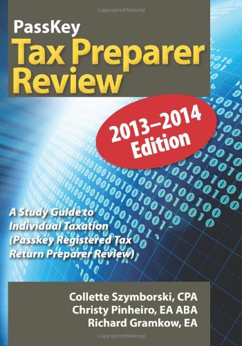 PassKey Tax Preparer Review: A Study Guide to Individual Taxation: 2013-2014 Edition (PassKey Registered Tax Return Preparer Exam Review)