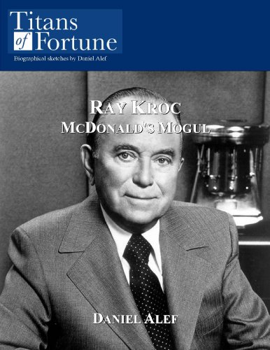 Ray A. Kroc: McDonald's Mogul (Titans of Fortune) (English Edition)