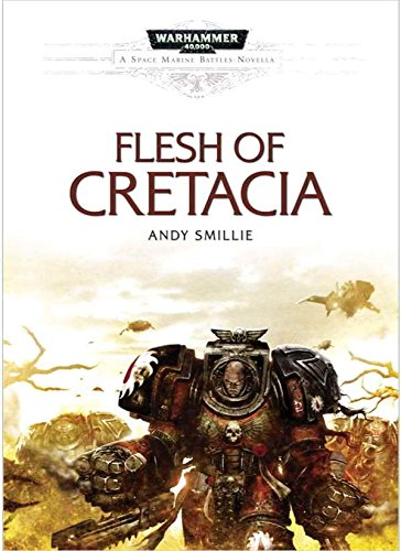Flesh of Cretacia: A Blood Angels Flesh Tearers Space Marine Battles Hardcover Novella (Warhammer 40,000 40K 30K Games Workshop Forgeworld) OOP