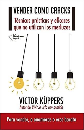 Vender como cracks: Amazon.es: Victor Küppers: Libros