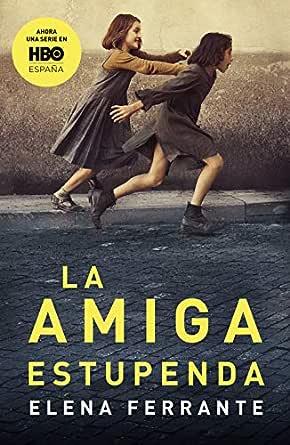 La amiga estupenda (Dos amigas 1) eBook: Ferrante, Elena: Amazon ...