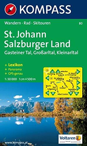 St. Johann, Salzburger Land, Großarltal, Kleinarltal, Hochkönig, Tennegebirge. Wandern, Rad, Skitouren. Panorama. GPS-genau. 1:50.000 Landkarte – Folded Map, 1. September 2010 80 Kompass Großarltal Hochkönig KOMPASS-Karten