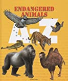 Endangered Animals A-Z, Clint Twist, 1410304884