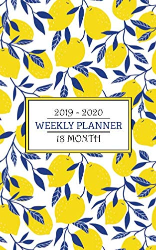 2019 - 2020 Weekly Planner - 18 Months: A fresh palette of a bright yellow blue and white lemon print will keep your agenda looking crisp and clean ... the way to June 2020. (Love Italy Planner) by New Nomads Press
