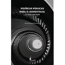 Políticas Públicas Para o Audiovisual. O Caso Ancinav
