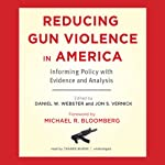 Reducing Gun Violence in America: Informing Policy with Evidence and Analysis   Daniel W. Webster ScD MPH,Jon S. Vernick JD MPH