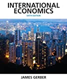 International Economics Plus NEW MyEconLab with Pearson EText -- Access Card Package, Gerber, James, 0133407934