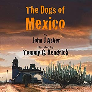 The Dogs of Mexico Audiobook