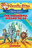 GERONIMO STILTON CLASSIC TALES THE WONDERFUL WIZARD OF OZ