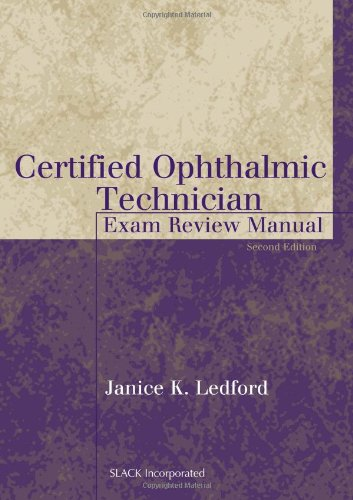Certified Ophthalmic Technician Exam Review Manual (The Basic Bookshelf for Eyecare Professionals) by Brand: Slack Incorporated