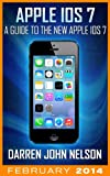Apple iOS 7: A Guide to the New Apple iOS 7 for iPhone