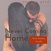 Never Coming Home: Porter Brothers, Book 2 | Paloma Beck