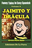 img - for Funny Tales In Easy Spanish 9: Jaimito y Dr cula (Spanish Reader for Beginners) (Volume 9) (Spanish Edition) book / textbook / text book