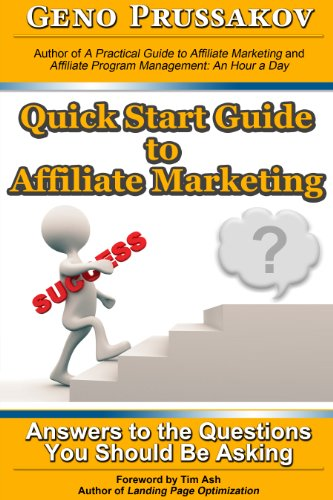 Quick Start Guide to Affiliate Marketing: Answers to the Questions You Should Be Asking Kindle Edition