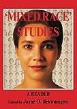 'Mixed Race' Studies : A Reader, , 0415321646