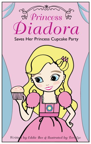 Princess Diadora: Saves Her Princess Cupcake Party