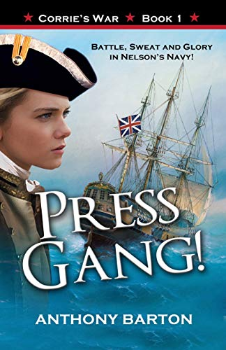 Sail the seas in this action-packed naval adventure of historical proportions!Press Gang: Battle, Sweat and Glory in Nelson's Navy!  by Anthony Barton