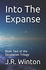 Into The Expanse: Book Two of the Desolation Trilogy Paperback