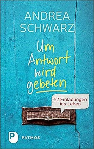 Um Antwort Wird Gebeten   52 Einladungen Ins Leben: Amazon.de: Andrea  Schwarz: Bücher