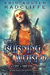 The Burning World: Fate Fire Shifter Dragon Book 7 (Volume 7)