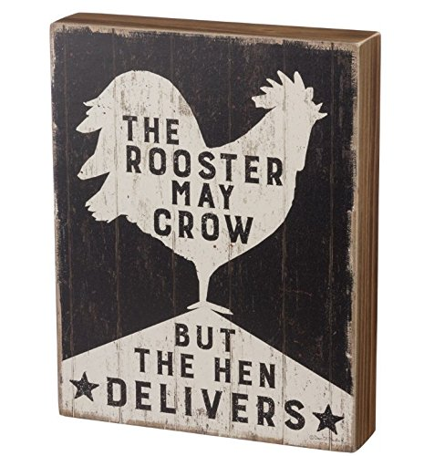 Primitives by Kathy Box Sign - Rooster May Crow, But Hen Delivers (Crow Sign)