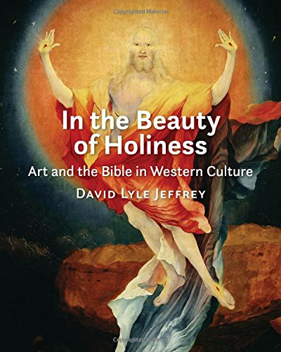 In the Beauty of Holiness: Art and the Bible in Western Culture PDF