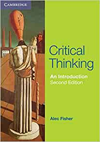 alec fisher critical thinking review Critical thinking: an overview by dr robert finkelstein based on: critical thinking: an introduction by alec fisher.