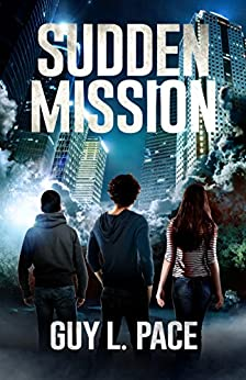 Sudden Mission (Spirit Missions Book 1) by [Pace, Guy L.]