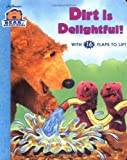 img - for DIRT IS DELIGHTFUL (Bear in the Big Blue House) book / textbook / text book