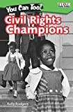 img - for You Can Too! Civil Rights Champions - TIME FOR KIDS  Informational Text - Great for School Projects and Book Reports - (Time for Kids Nonfiction Readers) book / textbook / text book