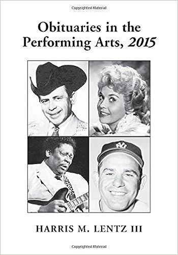 Obituaries in the Performing Arts, 2015 (Lentz's Performing Arts Obituaries)