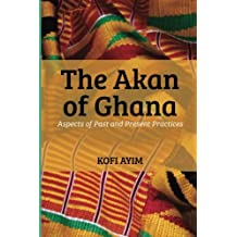 The Akan of Ghana: Aspects of Past and Present Practices