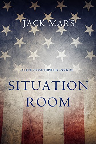 Situation Room (a Luke Stone Thriller—Book #3)