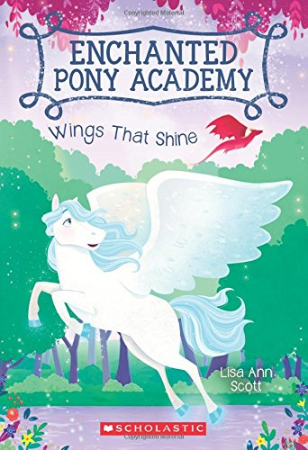 Wings That Shine (Enchanted Pony Academy #2)