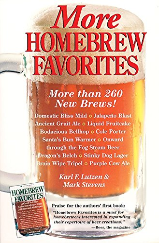 More Homebrew Favorites: More Than 260 New Brews! (Best India Pale Ales)