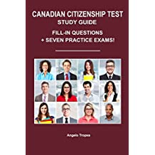 Canadian Citizenship Test Study Guide: Fill-In Questions + Seven Practice Exams
