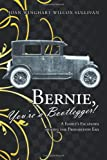 Bernie, You're a Bootlegger!, Joan Winghart Wilcox Sullivan, 142693453X