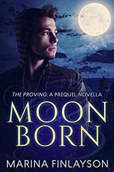 Moonborn: The Proving: A Prequel by [Finlayson, Marina]